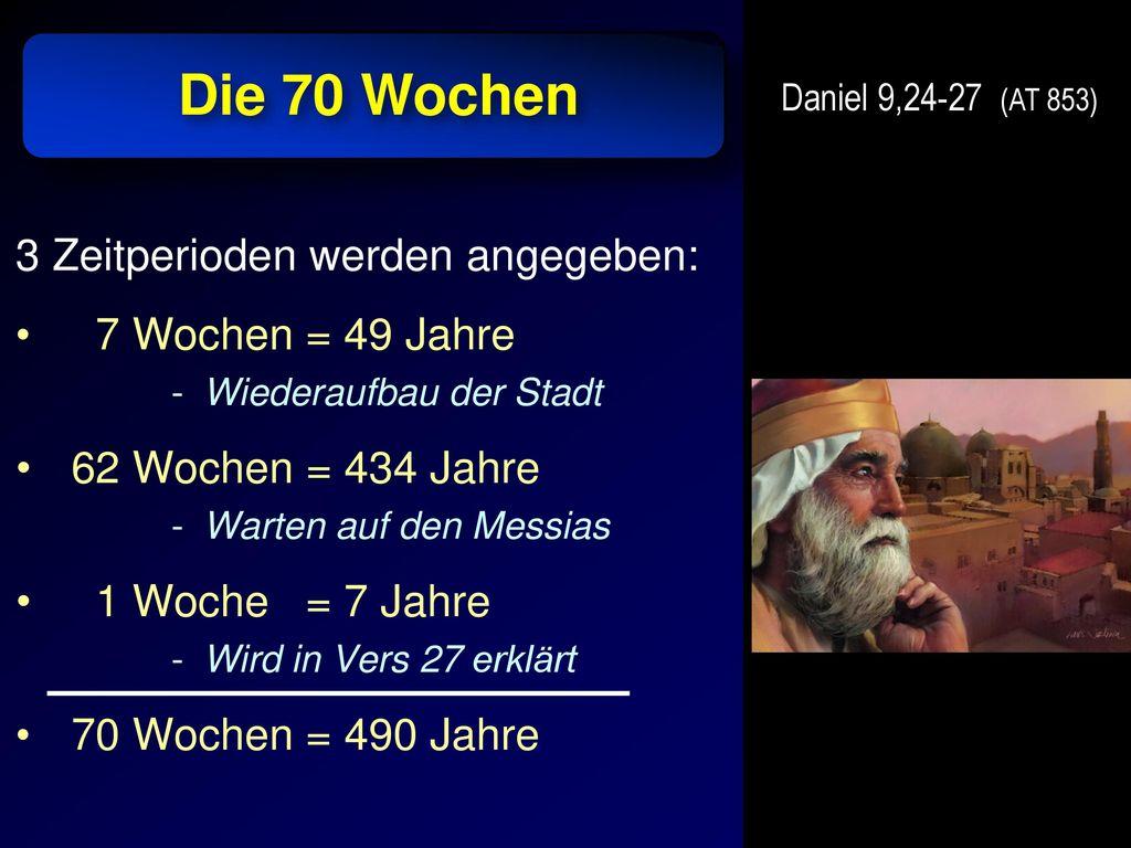 Die 70 Wochen 3 Zeitperioden werden angegeben: 7 Wochen = 49 Jahre