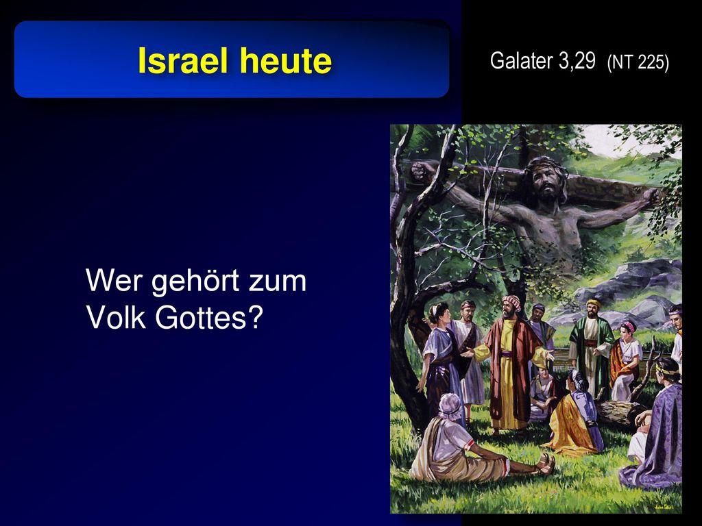 Israel heute Wer gehört zum Volk Gottes Galater 3,29 (NT 225)