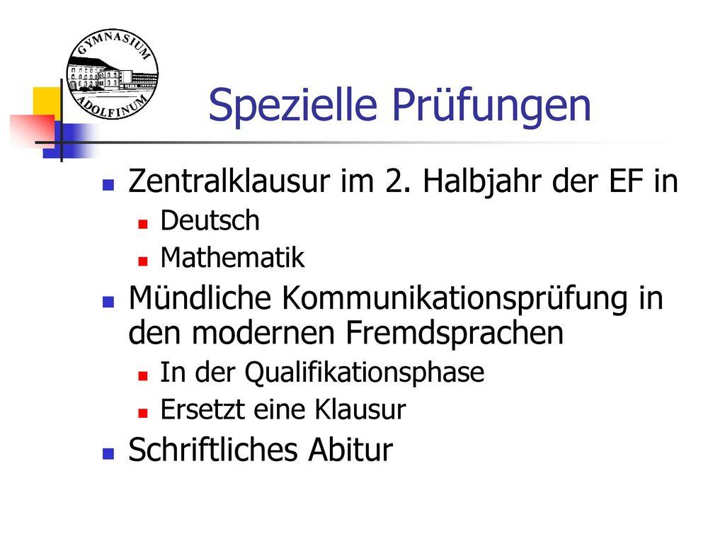 Spezielle Prüfungen Zentralklausur im 2. Halbjahr der EF in