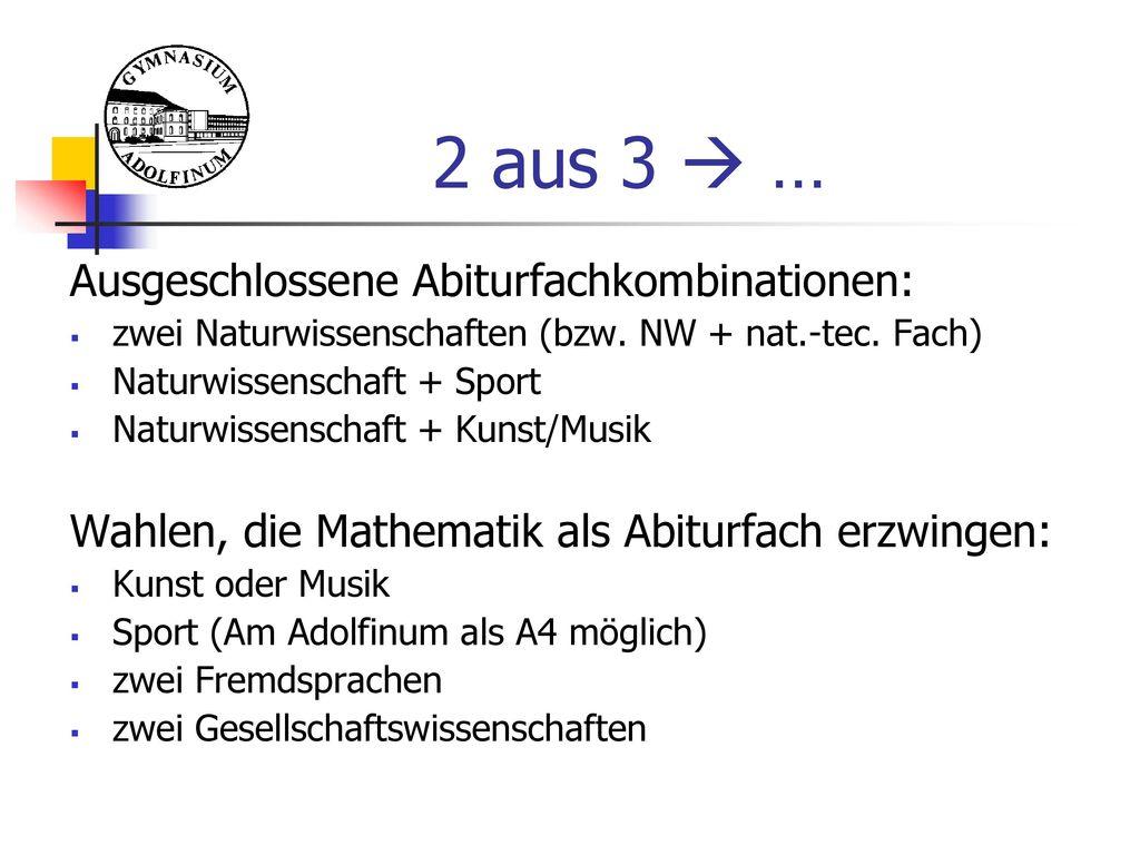 2 aus 3  … Ausgeschlossene Abiturfachkombinationen: