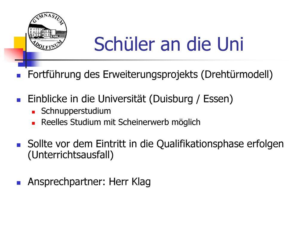 Schüler an die Uni Fortführung des Erweiterungsprojekts (Drehtürmodell) Einblicke in die Universität (Duisburg / Essen)