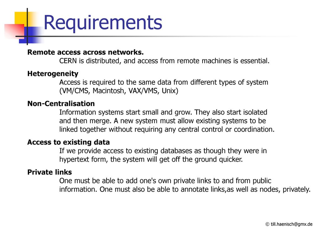 Requirements Remote access across networks. CERN is distributed, and access from remote machines is essential.