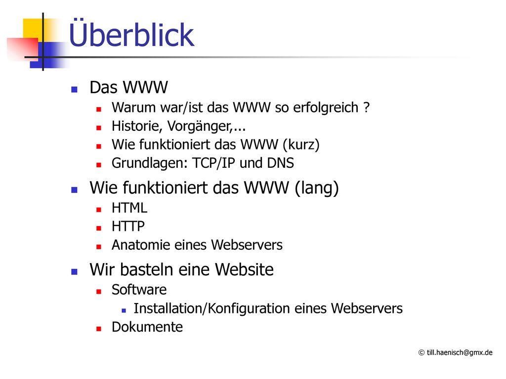 Überblick Das WWW Wie funktioniert das WWW (lang)