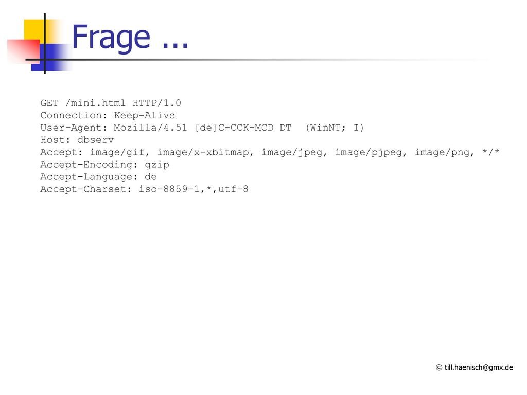 Frage ... GET /mini.html HTTP/1.0 Connection: Keep-Alive