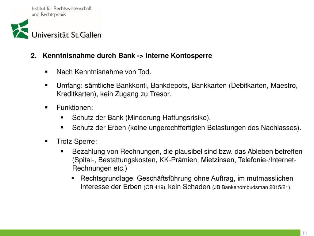Kenntnisnahme durch Bank -> interne Kontosperre