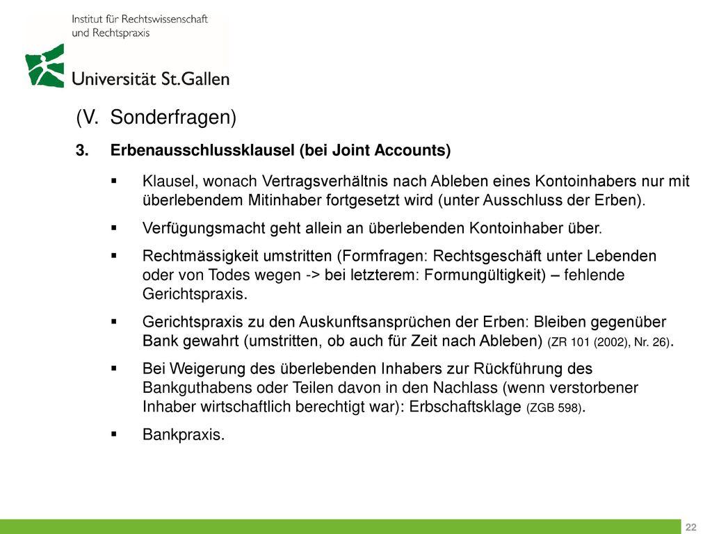 (V. Sonderfragen) 3. Erbenausschlussklausel (bei Joint Accounts)