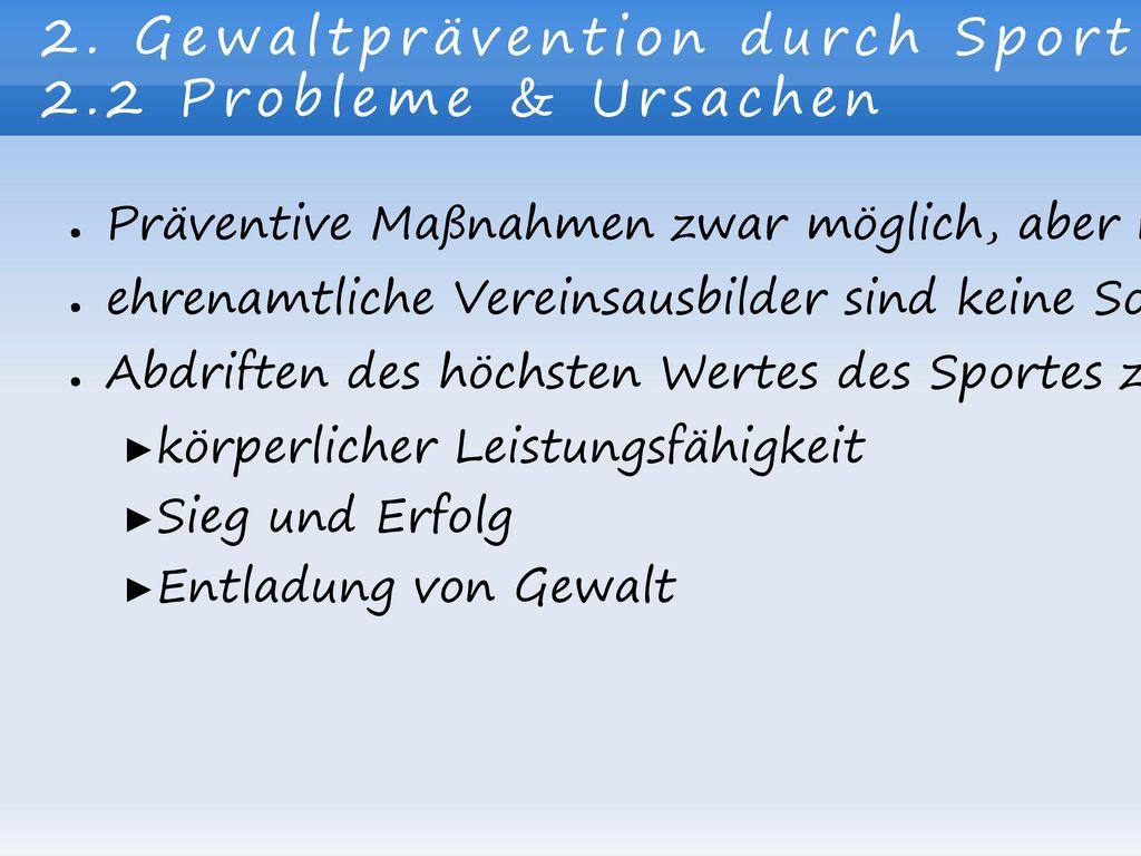 2. Gewaltprävention durch Sport 2.2 Probleme & Ursachen