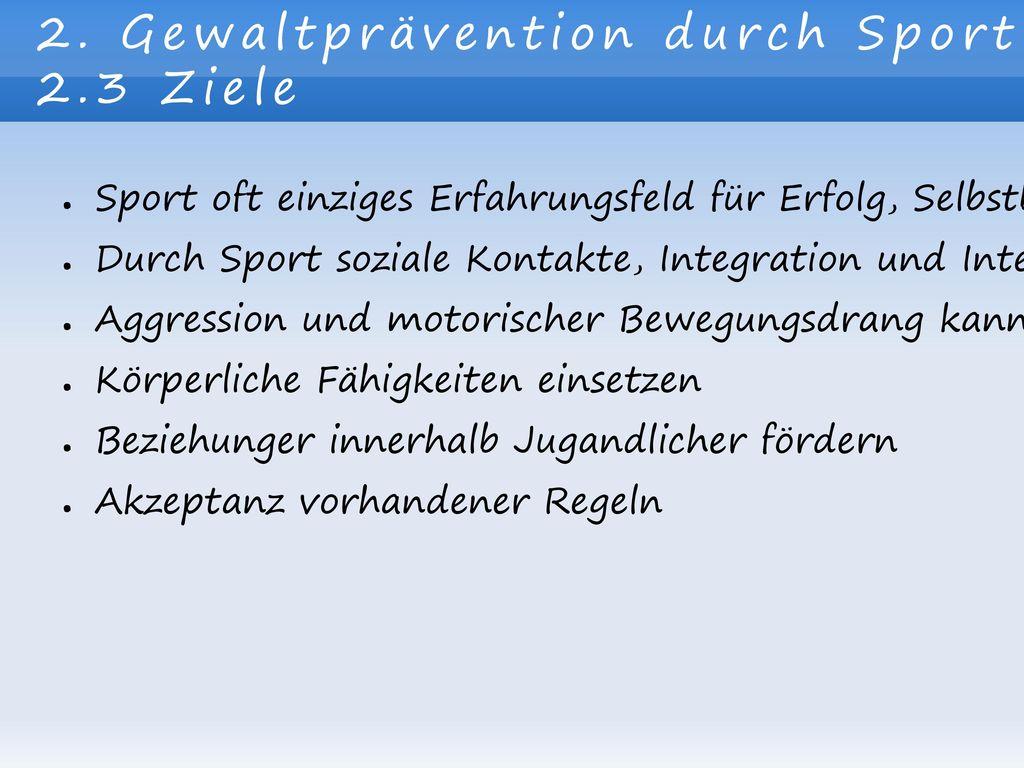 2. Gewaltprävention durch Sport 2.3 Ziele