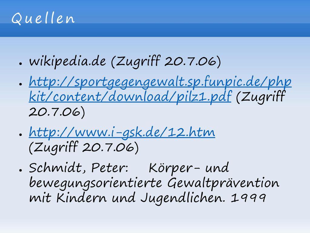 Quellen wikipedia.de (Zugriff 20.7.06)