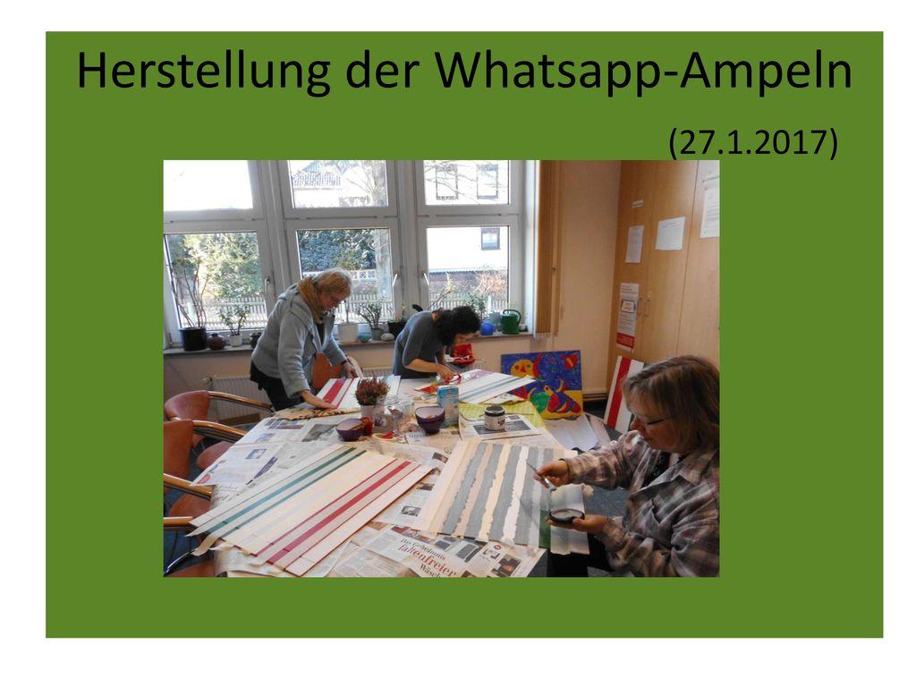 Herstellung der Whatsapp-Ampeln (27.1.2017)
