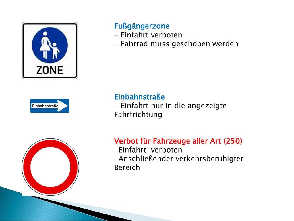 Fußgängerzone - Einfahrt verboten. - Fahrrad muss geschoben werden. Einbahnstraße. - Einfahrt nur in die angezeigte Fahrtrichtung.