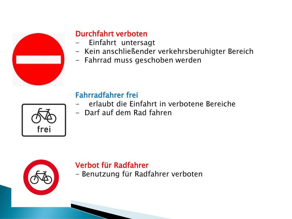 Durchfahrt verboten - Einfahrt untersagt. Kein anschließender verkehrsberuhigter Bereich. Fahrrad muss geschoben werden.