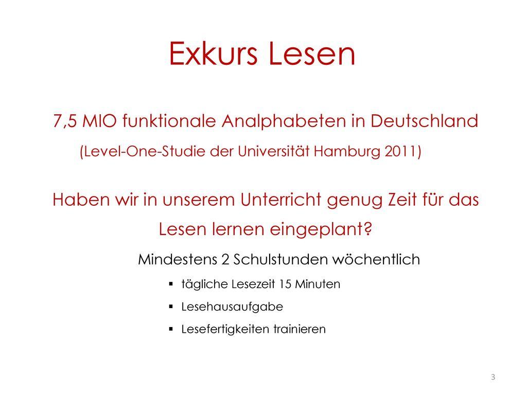 Exkurs Lesen 7,5 MIO funktionale Analphabeten in Deutschland