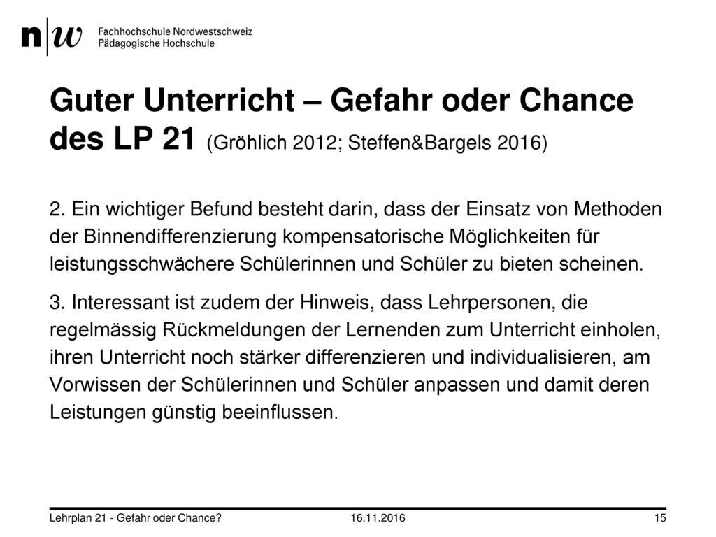 Guter Unterricht – Gefahr oder Chance des LP 21 (Gröhlich 2012; Steffen&Bargels 2016)