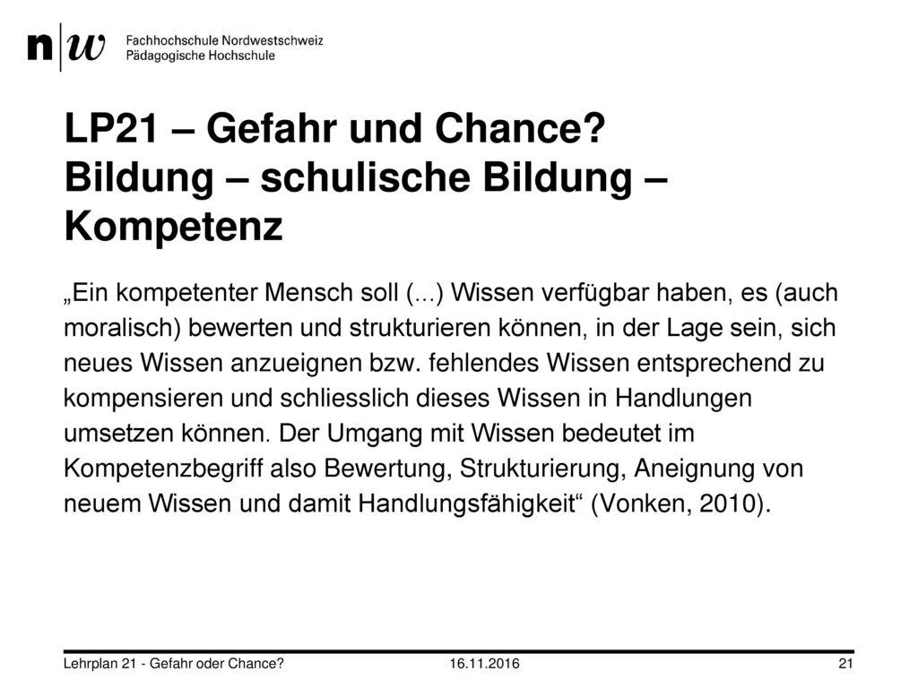 LP21 – Gefahr und Chance Bildung – schulische Bildung – Kompetenz