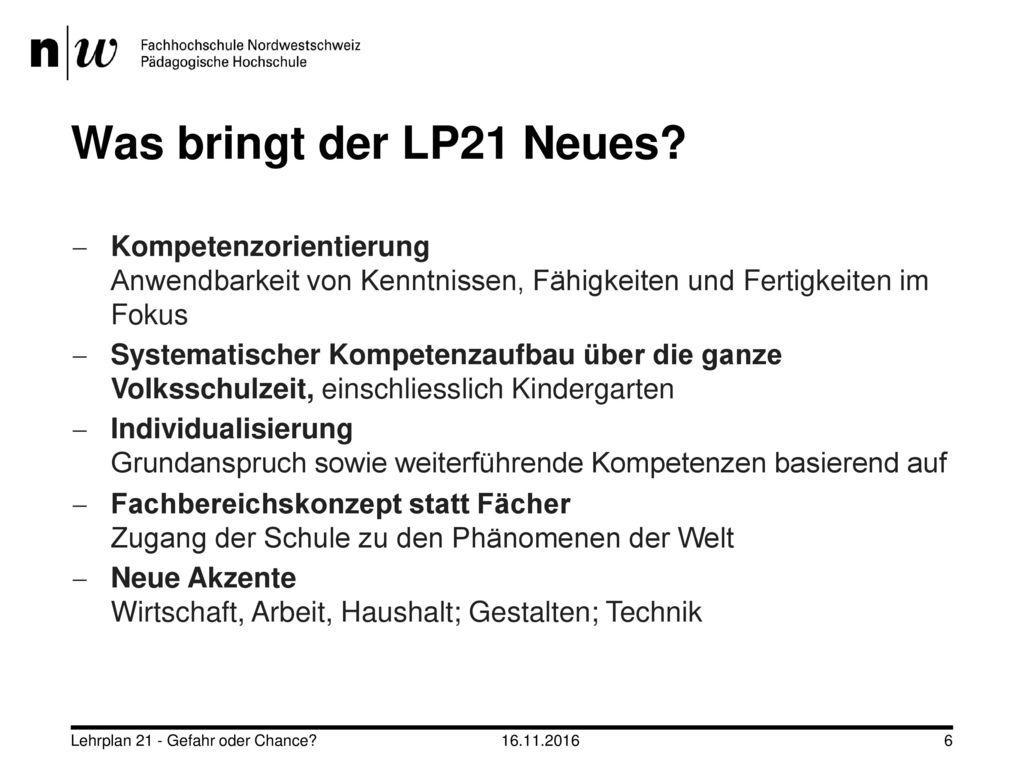 Was bringt der LP21 Neues Kompetenzorientierung Anwendbarkeit von Kenntnissen, Fähigkeiten und Fertigkeiten im Fokus.