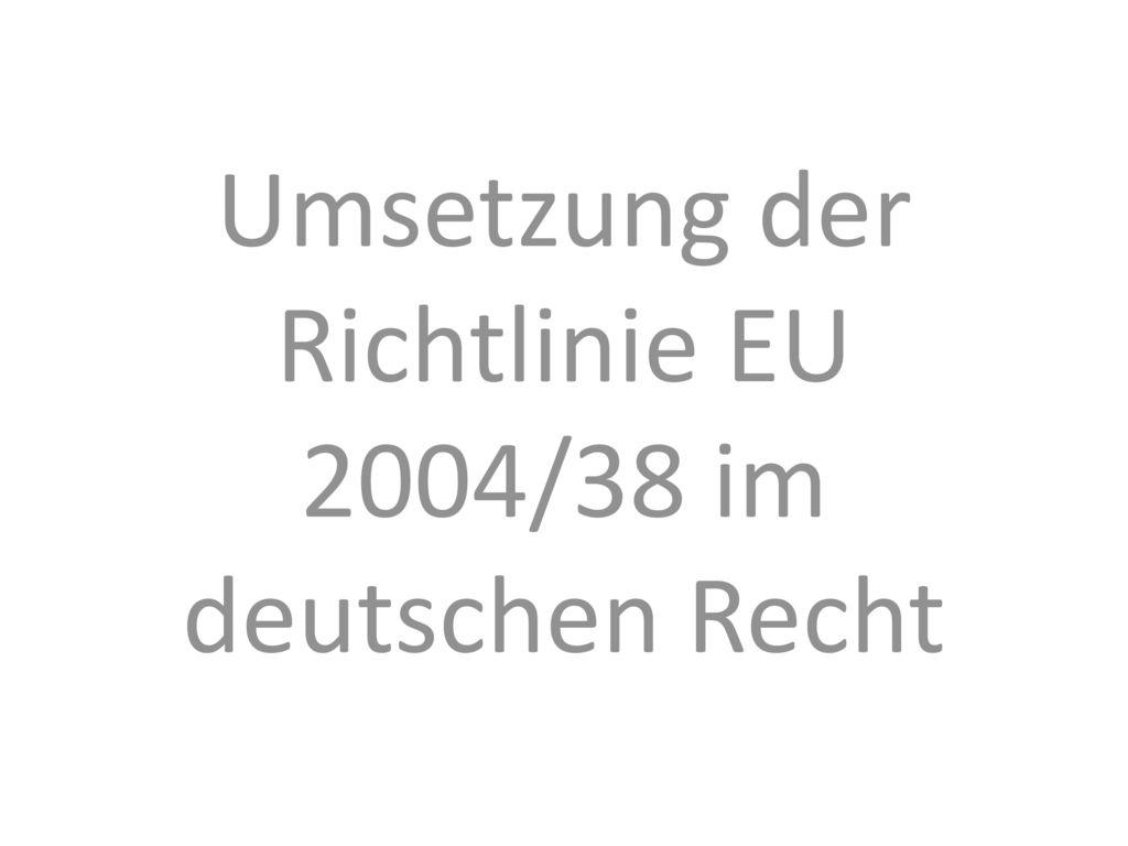Umsetzung der Richtlinie EU 2004/38 im deutschen Recht