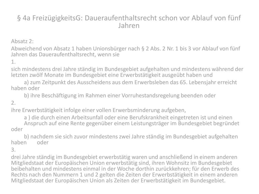 § 4a FreizügigkeitsG: Daueraufenthaltsrecht schon vor Ablauf von fünf Jahren
