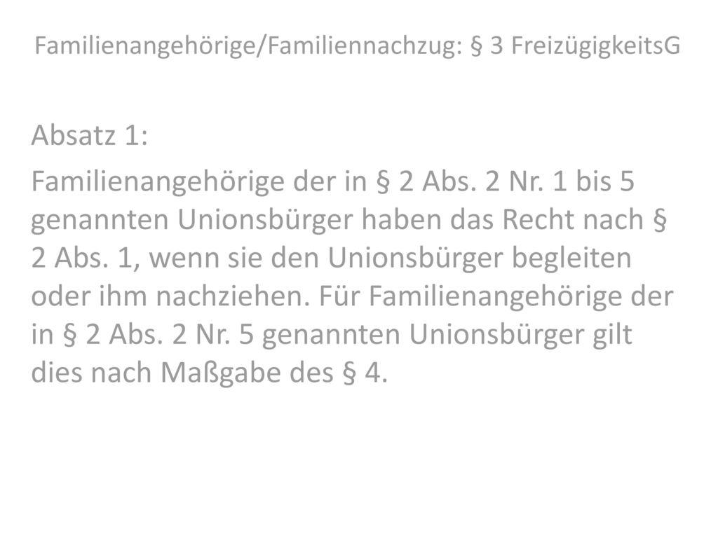 Familienangehörige/Familiennachzug: § 3 FreizügigkeitsG