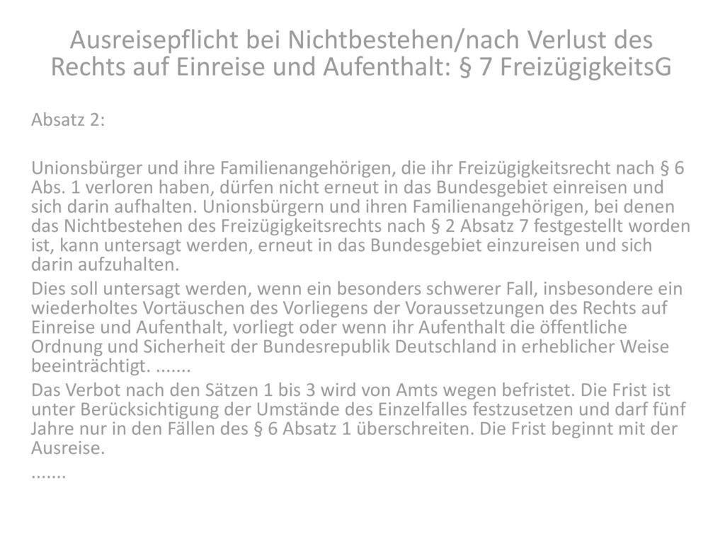 Ausreisepflicht bei Nichtbestehen/nach Verlust des Rechts auf Einreise und Aufenthalt: § 7 FreizügigkeitsG