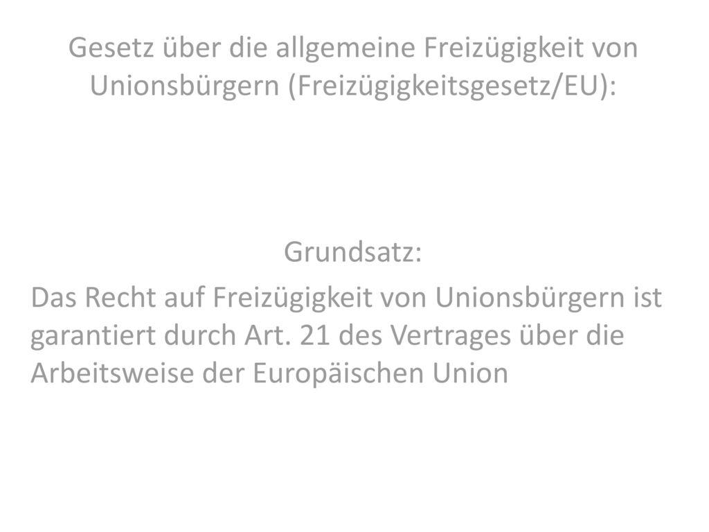 Gesetz über die allgemeine Freizügigkeit von Unionsbürgern (Freizügigkeitsgesetz/EU):