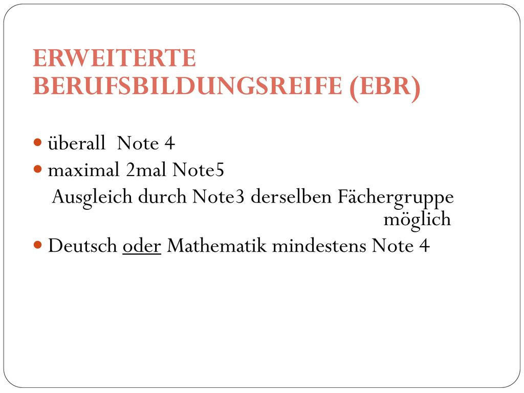 ERWEITERTE BERUFSBILDUNGSREIFE (EBR)