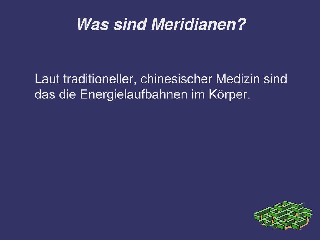 Was sind Meridianen.