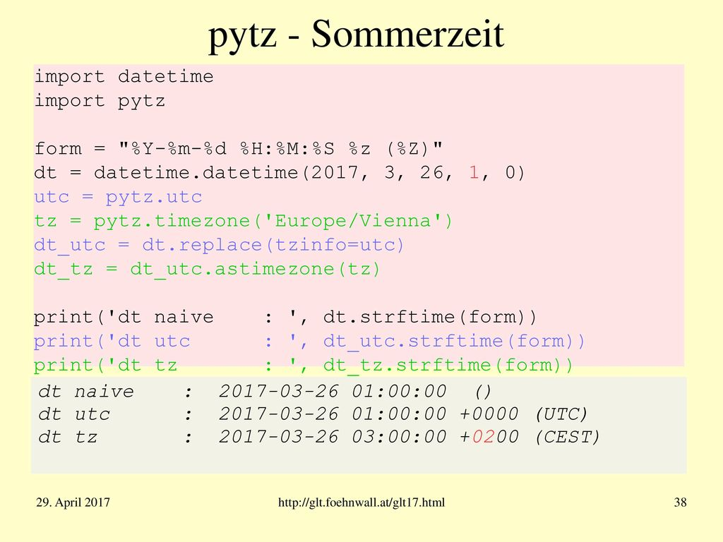 strftime/strptime Formatierung von date-, time- und datetime- Objekten für die Ausgabe.