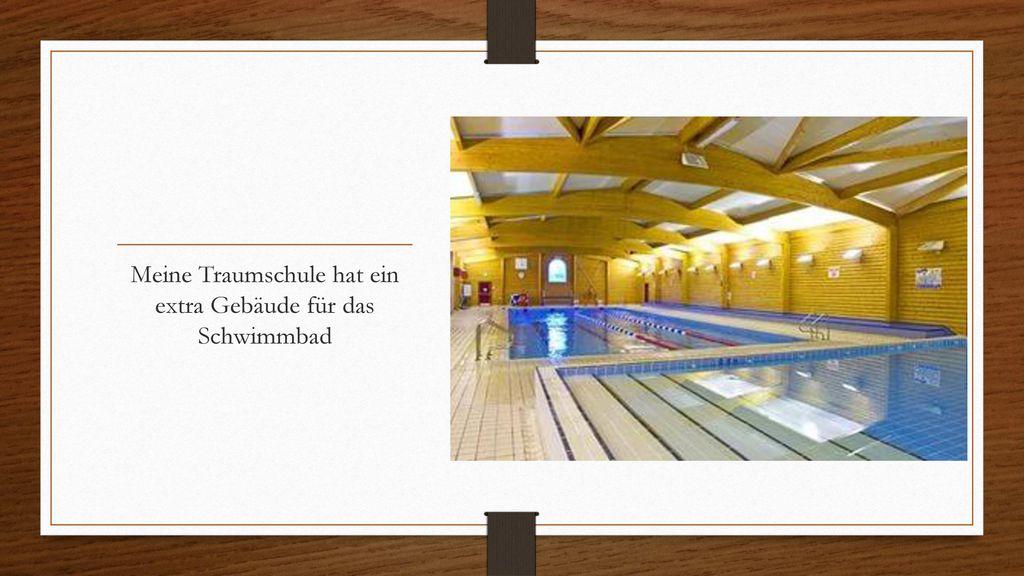 Meine Traumschule hat ein extra Gebäude für das Schwimmbad