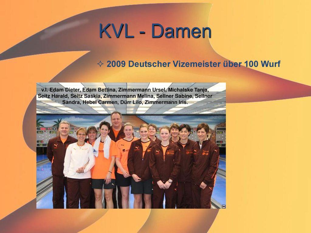 KVL - Damen 2009 Deutscher Vizemeister über 100 Wurf