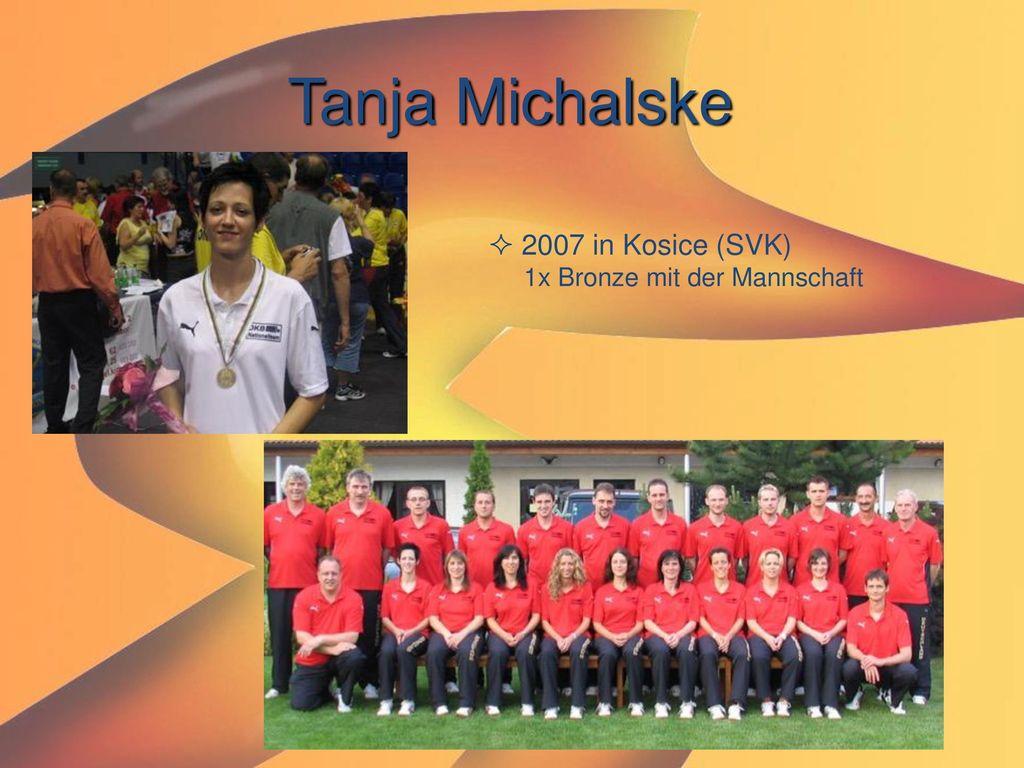 Tanja Michalske 2007 in Kosice (SVK) 1x Bronze mit der Mannschaft