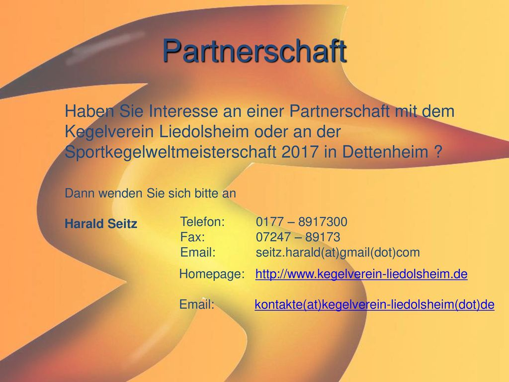Partnerschaft Haben Sie Interesse an einer Partnerschaft mit dem Kegelverein Liedolsheim oder an der Sportkegelweltmeisterschaft 2017 in Dettenheim