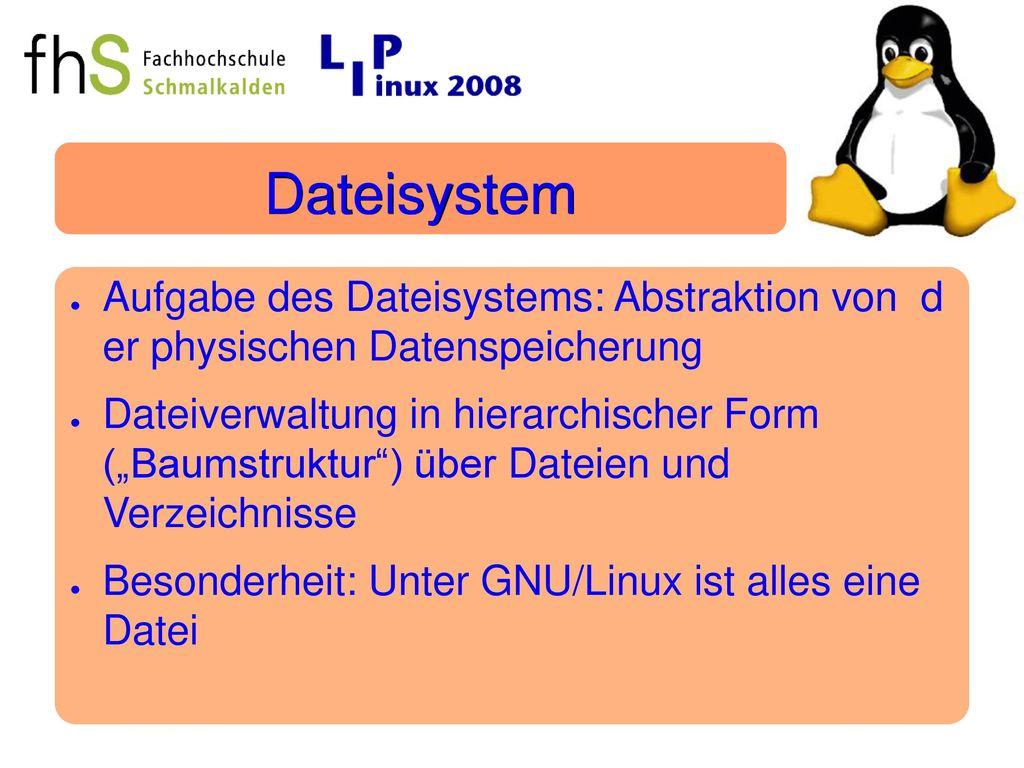Dateisystem Aufgabe des Dateisystems: Abstraktion von d er physischen Datenspeicherung.