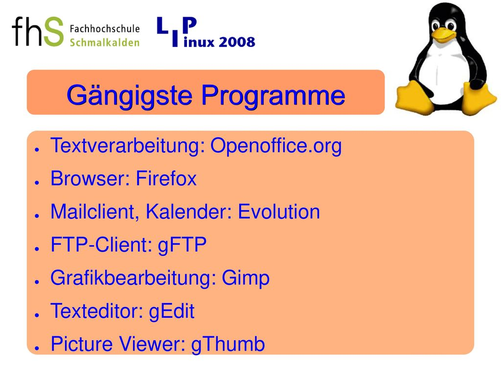 Gängigste Programme Textverarbeitung: Openoffice.org Browser: Firefox