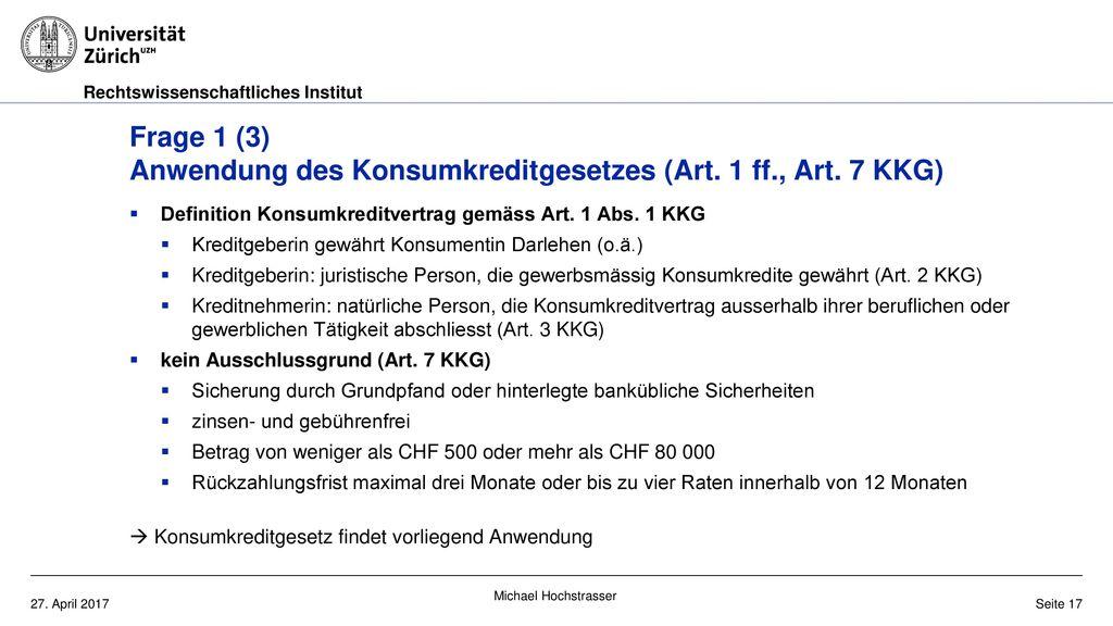 Frage 1 (3) Anwendung des Konsumkreditgesetzes (Art. 1 ff. , Art