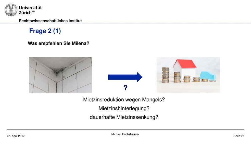 Frage 2 (1) Mietzinsreduktion wegen Mangels Mietzinshinterlegung