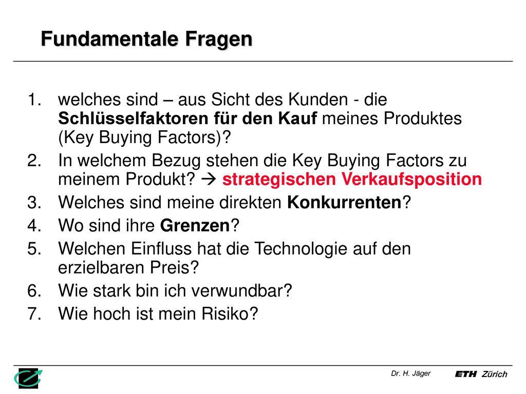 Fundamentale Fragen welches sind – aus Sicht des Kunden - die Schlüsselfaktoren für den Kauf meines Produktes (Key Buying Factors)