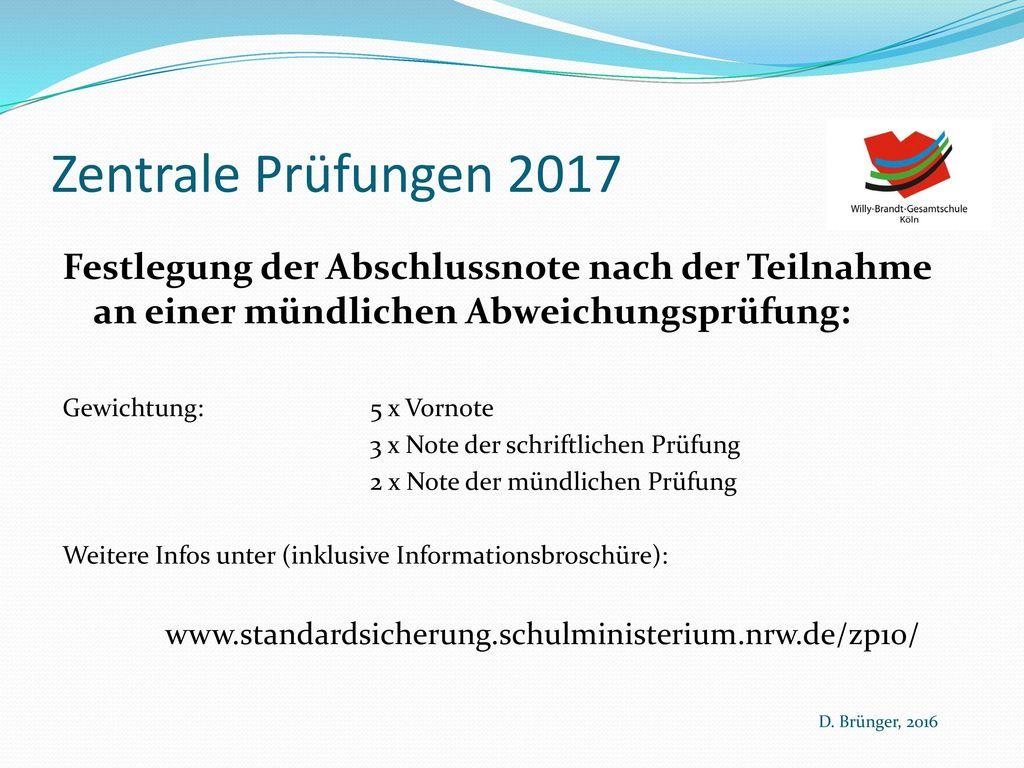 Zentrale Prüfungen 2017 Festlegung der Abschlussnote nach der Teilnahme an einer mündlichen Abweichungsprüfung: