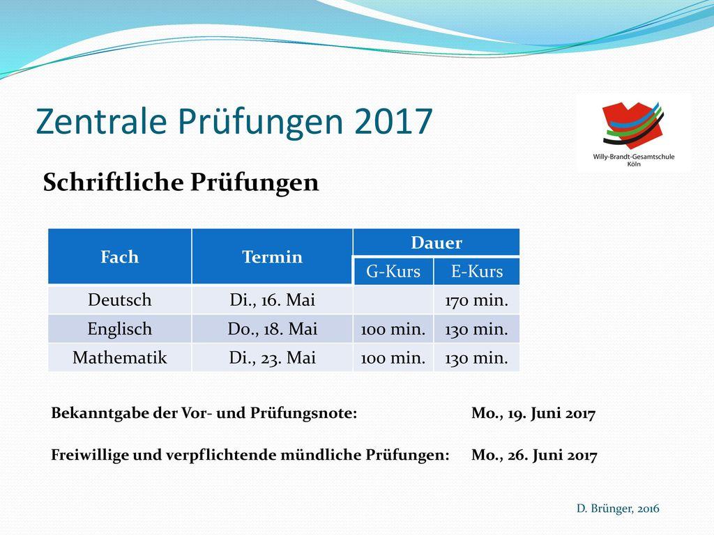 Zentrale Prüfungen 2017 Schriftliche Prüfungen Fach Termin Dauer