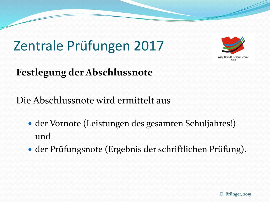 Zentrale Prüfungen 2017 Festlegung der Abschlussnote