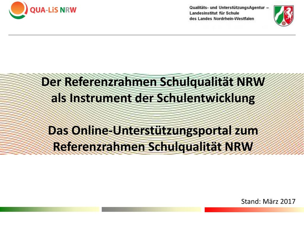 Der Referenzrahmen Schulqualität NRW als Instrument der Schulentwicklung Das Online-Unterstützungsportal zum Referenzrahmen Schulqualität NRW