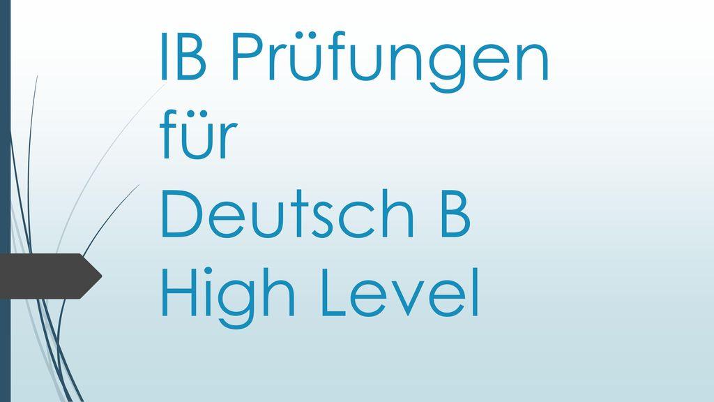 IB Prüfungen für Deutsch B High Level