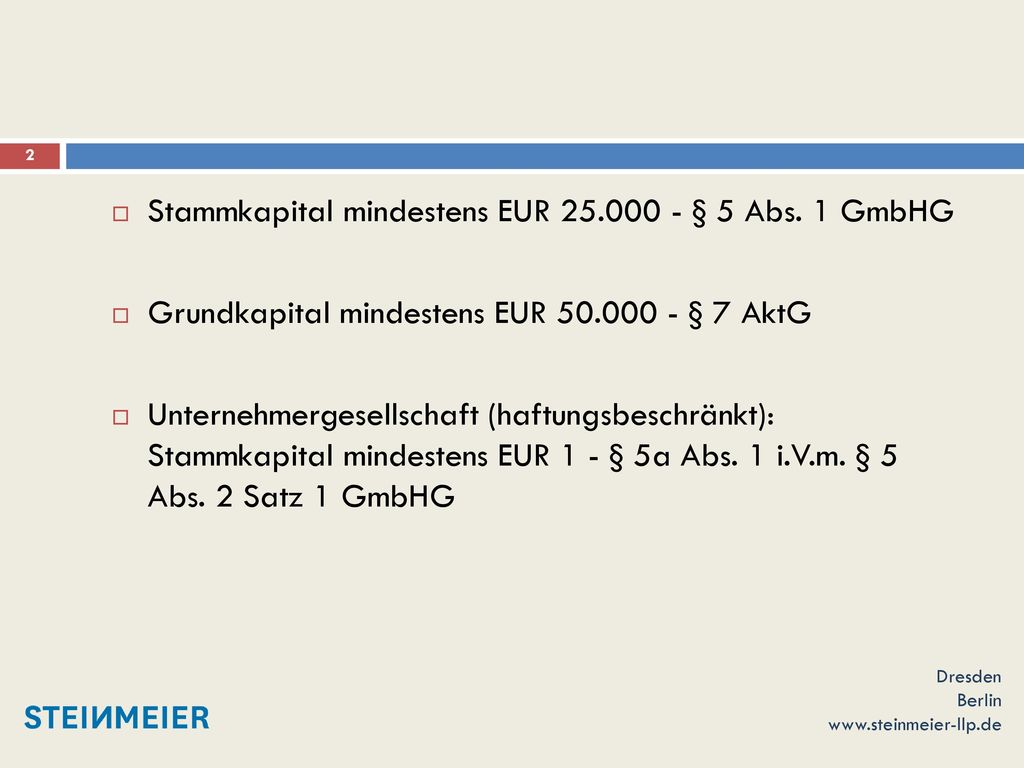 Stammkapital mindestens EUR 25.000 - § 5 Abs. 1 GmbHG