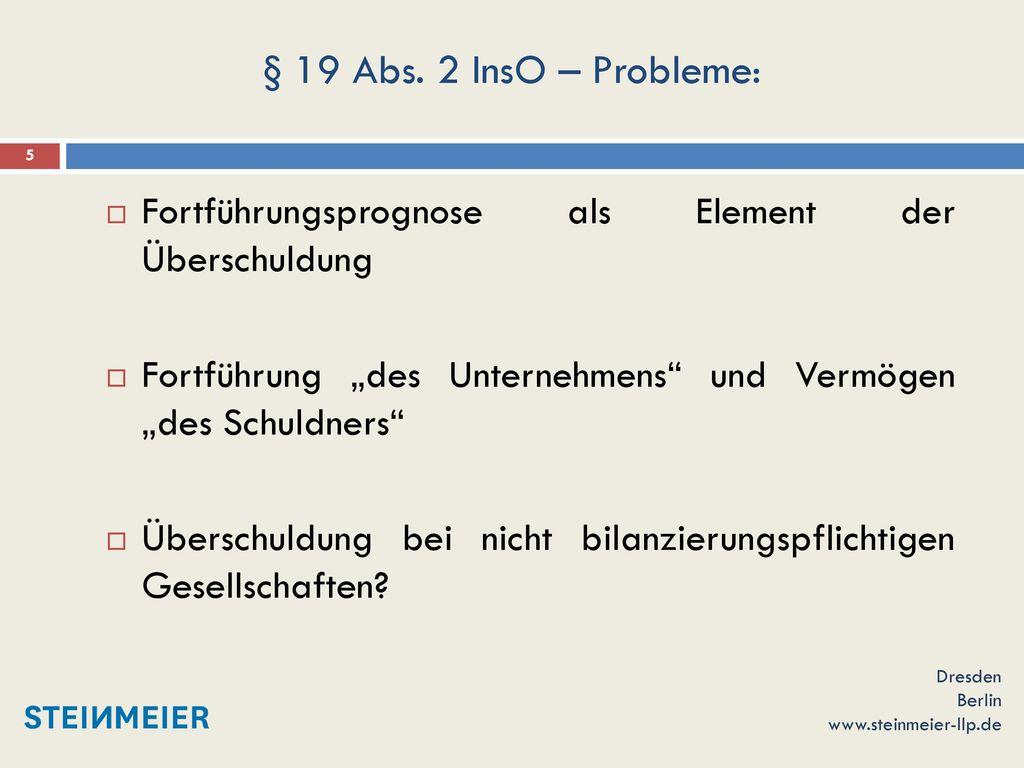 """§ 19 Abs. 2 InsO – Probleme: Fortführungsprognose als Element der Überschuldung. Fortführung """"des Unternehmens und Vermögen """"des Schuldners"""
