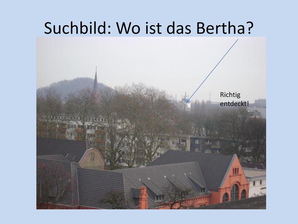 Suchbild: Wo ist das Bertha