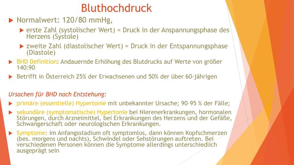Bluthochdruck Normalwert: 120/80 mmHg,