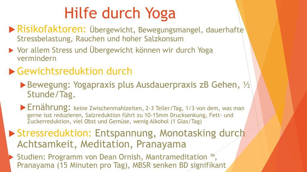 Hilfe durch Yoga Risikofaktoren: Übergewicht, Bewegungsmangel, dauerhafte Stressbelastung, Rauchen und hoher Salzkonsum.