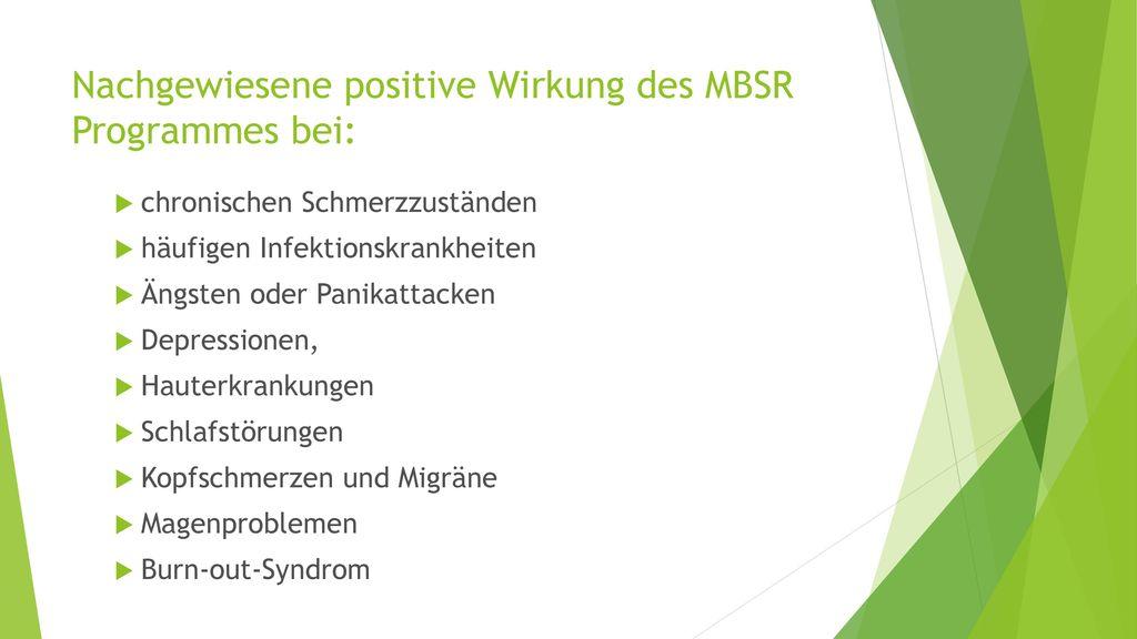 Nachgewiesene positive Wirkung des MBSR Programmes bei: