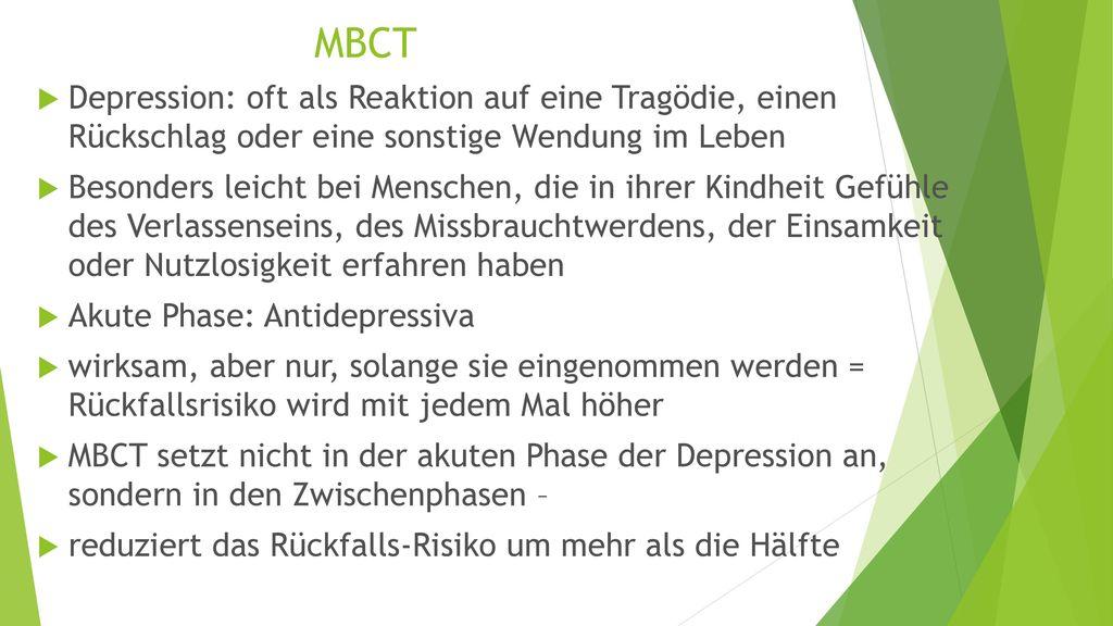 MBCT Depression: oft als Reaktion auf eine Tragödie, einen Rückschlag oder eine sonstige Wendung im Leben.