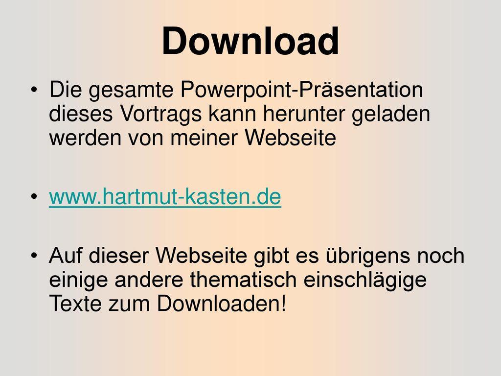 Download Die gesamte Powerpoint-Präsentation dieses Vortrags kann herunter geladen werden von meiner Webseite.